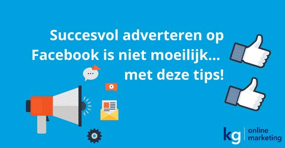 Starten met Facebook Adverteren? Begin goed met deze tips!